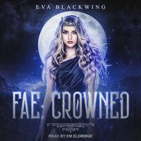 Fae: Crowned - Eva Blackwing
