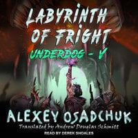 Labyrinth of Fright - Alexey Osadchuk
