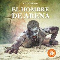 El hombre de Arena - E.T.A. Hoffmann