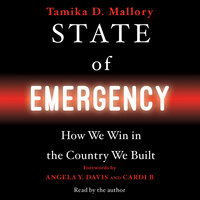 State of Emergency: How We Win in the Country We Built - Tamika D. Mallory