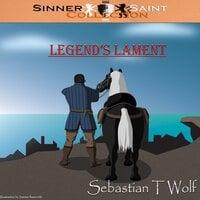 Sinner and Saint Collection Legends Lament - Sebastian T Wolf