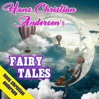 Hans Christian Andersen's Fairy Tales - Hans Christian Andersen