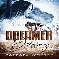 Dreamer of Destiny - Barbara Woster