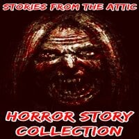 Horror Story Collection - Stories From The Attic