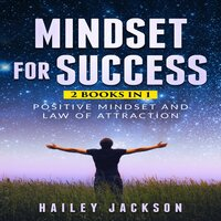 Mindset for Success: 2 Books in 1 - Hailey Jackson
