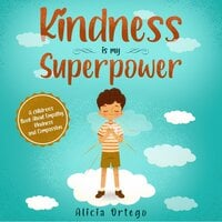 Kindness is my Superpower - Alicia Ortego
