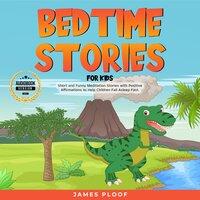 Bedtime Stories for Kids - James Ploof