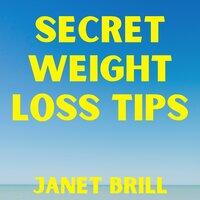 Secret Weight Loss Tips - Interview - Janet Brill