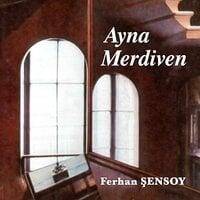 Ayna Merdiven - Ferhan Şensoy