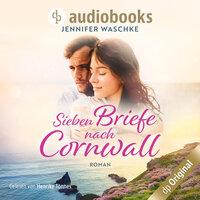 Sieben Briefe nach Cornwall - Jennifer Waschke