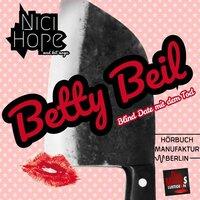 Betty Beil: Blinddate mit dem Tod - Nici Hope