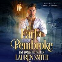 The Earl of Pembroke: The Wicked Earls Club - Lauren Smith