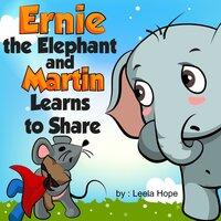 Ernie the Elephant and Martin Learns to Share - Leela Hope