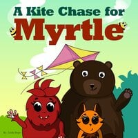 A Kite Chase for Myrtle - Leela Hope