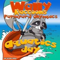 Wally Raccoon's Farmyard Olympics Aquatics Day - Leela Hope