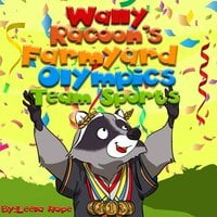 Wally Raccoon's Farmyard Olympics Team Sports - Leela Hope