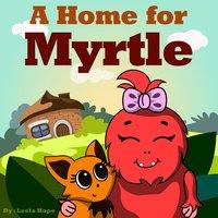 A Home for Myrtle - Leela Hope
