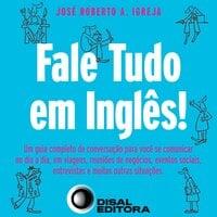 Fale tudo em inglês - José Roberto Igreja
