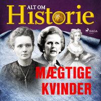 Mægtige kvinder - Alt Om Historie
