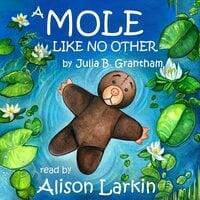 A Mole Like No Other - Julia B. Grantham