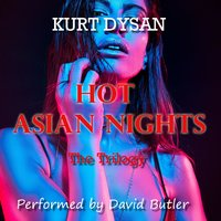 Hot Asian Nights The Complete Anthology - Kurt Dysan