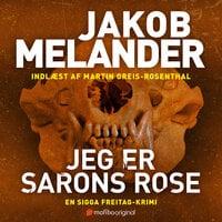 Jeg er Sarons rose - En Sigga Freitag-thriller