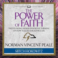 The Power of Faith - Mitch Horowitz, Dr. Norman Vincent Peale