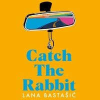Catch the Rabbit - Lana Bastašic