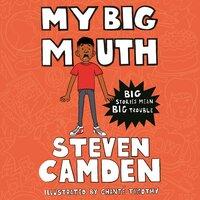 My Big Mouth - Steven Camden