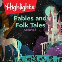 Fables and Folk Tales Collection - Highlights for Children