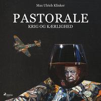 Pastorale - krig og kærlighed - Max Ulrich Klinker