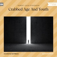 Crabbed Age and Youth - Robert Louis Stevenson