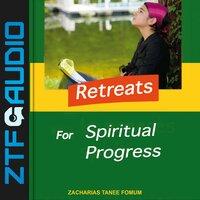 Retreats For Spiritual Progress - Zacharias Tanee Fomum