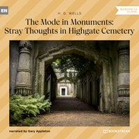 The Mode in Monuments: Stray Thoughts in Highgate Cemetery - H.G. Wells