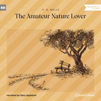 The Amateur Nature Lover - H.G. Wells