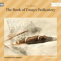 The Book of Essays Dedicatory - H.G. Wells