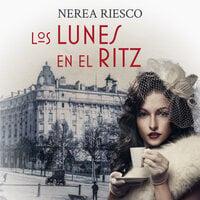 Los lunes en el Ritz - Nerea Riesco