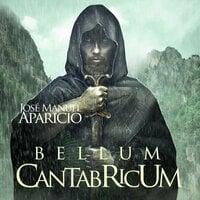 Bellum Cantabricum. Cantabria se enfrenta a Roma - José Manuel Aparicio