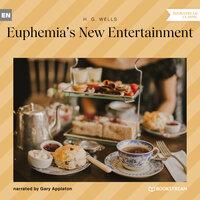 Euphemia's New Entertainment - H.G. Wells