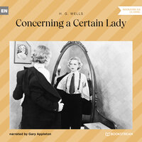 Concerning a Certain Lady - H.G. Wells