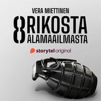Kahdeksan rikosta alamaailmasta – jakso 2: Huumesyyttäjän mökin tuhopoltto – rikollisliiga pääsi pälkähästä - Vera Miettinen