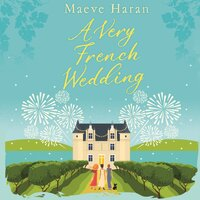 A Very French Wedding - Maeve Haran
