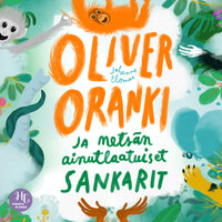 Oliver Oranki ja metsän ainutlaatuiset sankarit - Johanna Elomaa