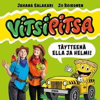 Vitsipitsa - täytteenä Ella ja Helmi - Juhana Salakari