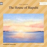 The House of Mapuhi - Jack London