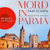 Mord in Parma - Paolo Ritter ermittelt - Dani Scarpa