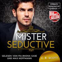 Mister Seductive - C.R. Scott