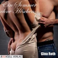 Ein Sommer ohne Höschen - Gina Roth