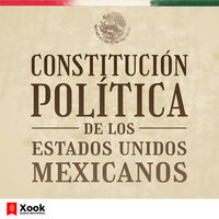Constitución Política de los Estados Unidos Mexicanos - Congreso Constituyente de México