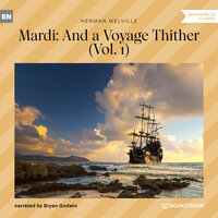 Mardi: And a Voyage Thither, Vol. 1 - Herman Melville
